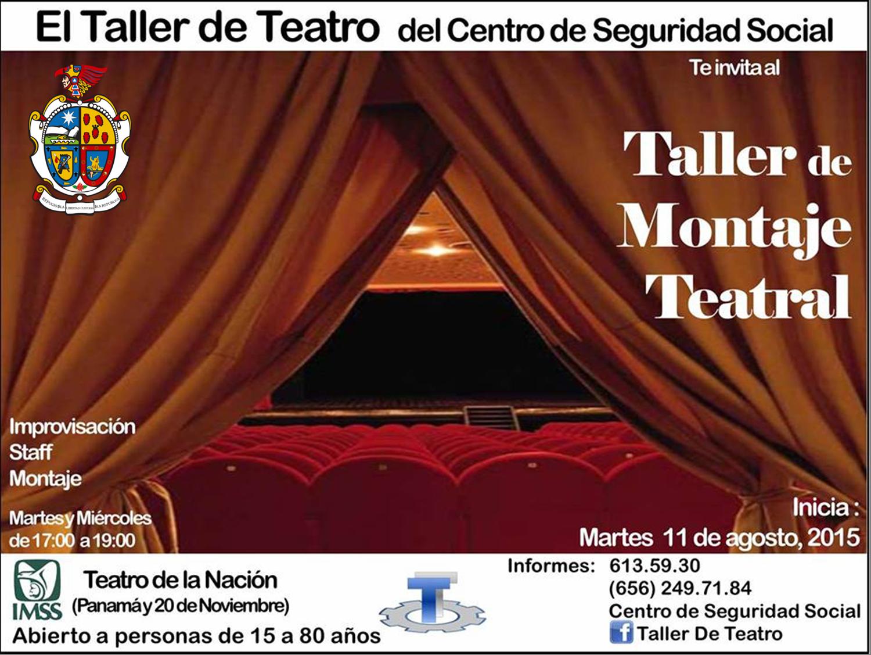 TURISMO EN CIUDAD JUÁREZ  le comenta que el Taller de Teatro del Centro de Seguridad Social en Ciudad Juárez, le invitan al Taller de Montaje Teatral, abierto para personas de 15 a 80 años de edad, en donde se verán técnicas de Improvisación, Staff y Montaje. Inicia el Martes 11 de Agosto en el Teatro de la Nación del IMSS. #visitachihuahua