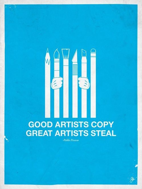 Good artists copy great artists steal