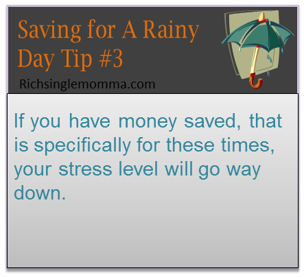 If you have money saved, that is specifically for these times, your stress level will go way down.