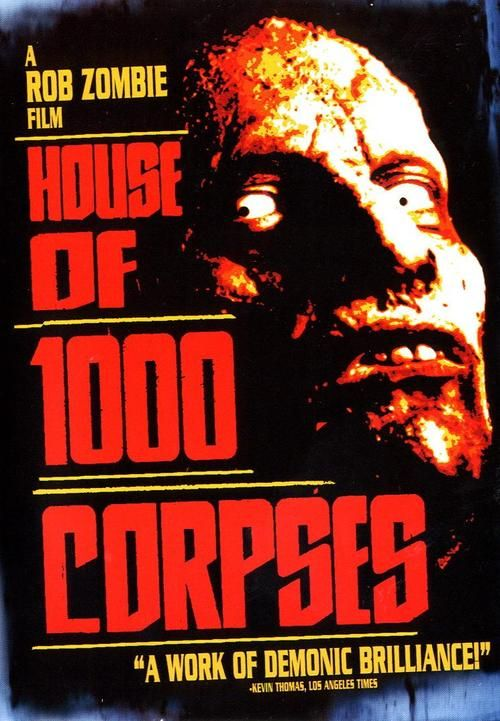 Right now: House of 1000 Corpses, 2003