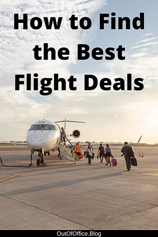 How to Find the Best Flight Deals: Save Time, Energy and Money •