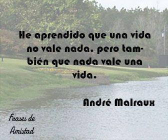 Frases Filosoficas De La Vida De André Malraux Almas
