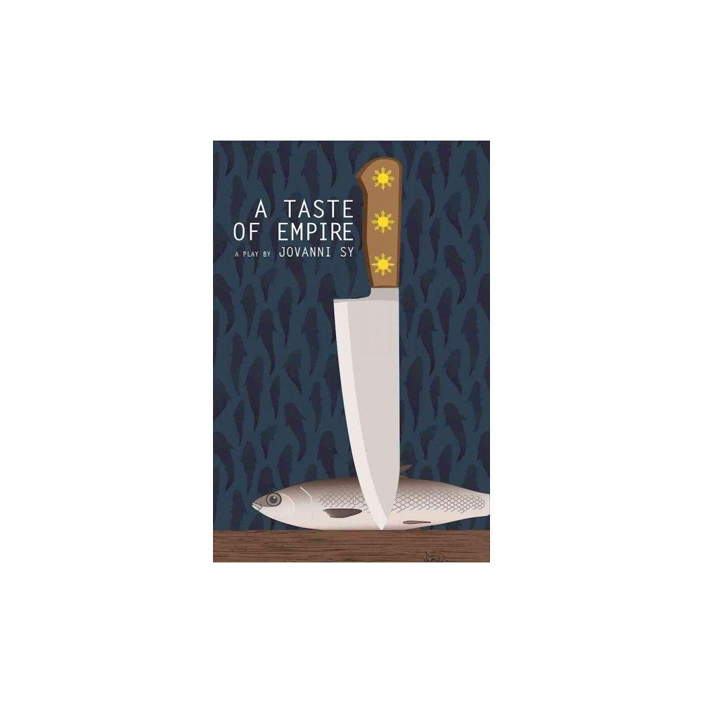 Taste of Empire (Paperback) (Jovanni Sy)