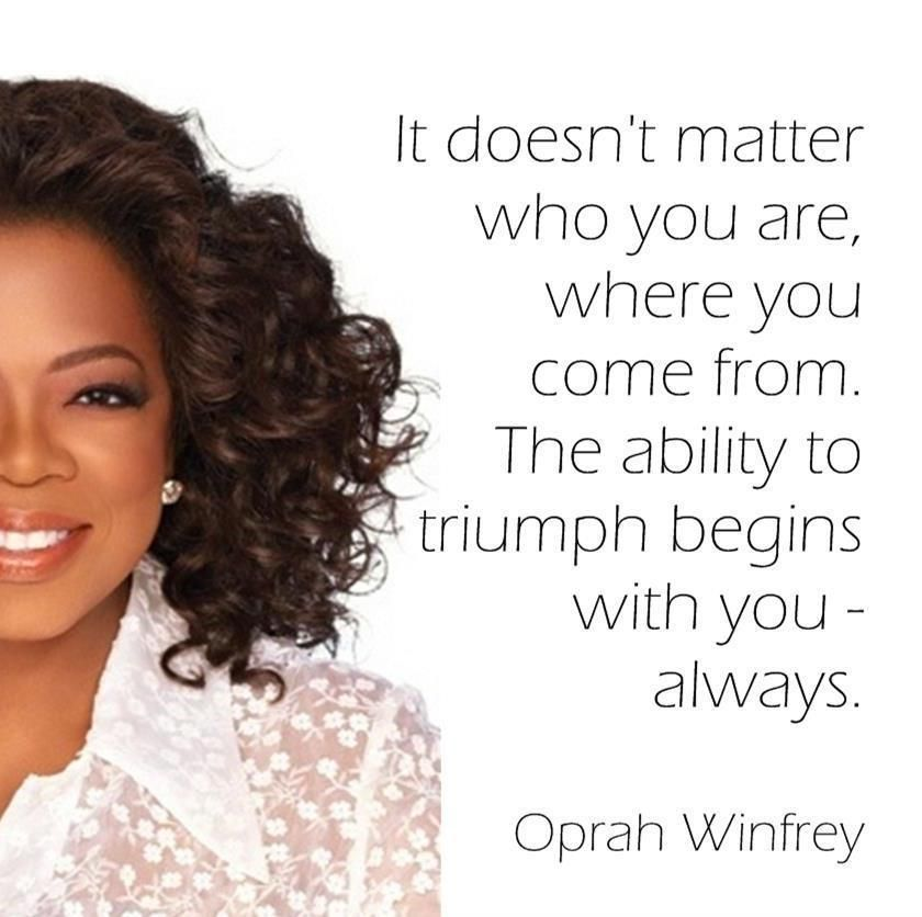 It doesn't matter who you are, where you come from. The ability to ...
