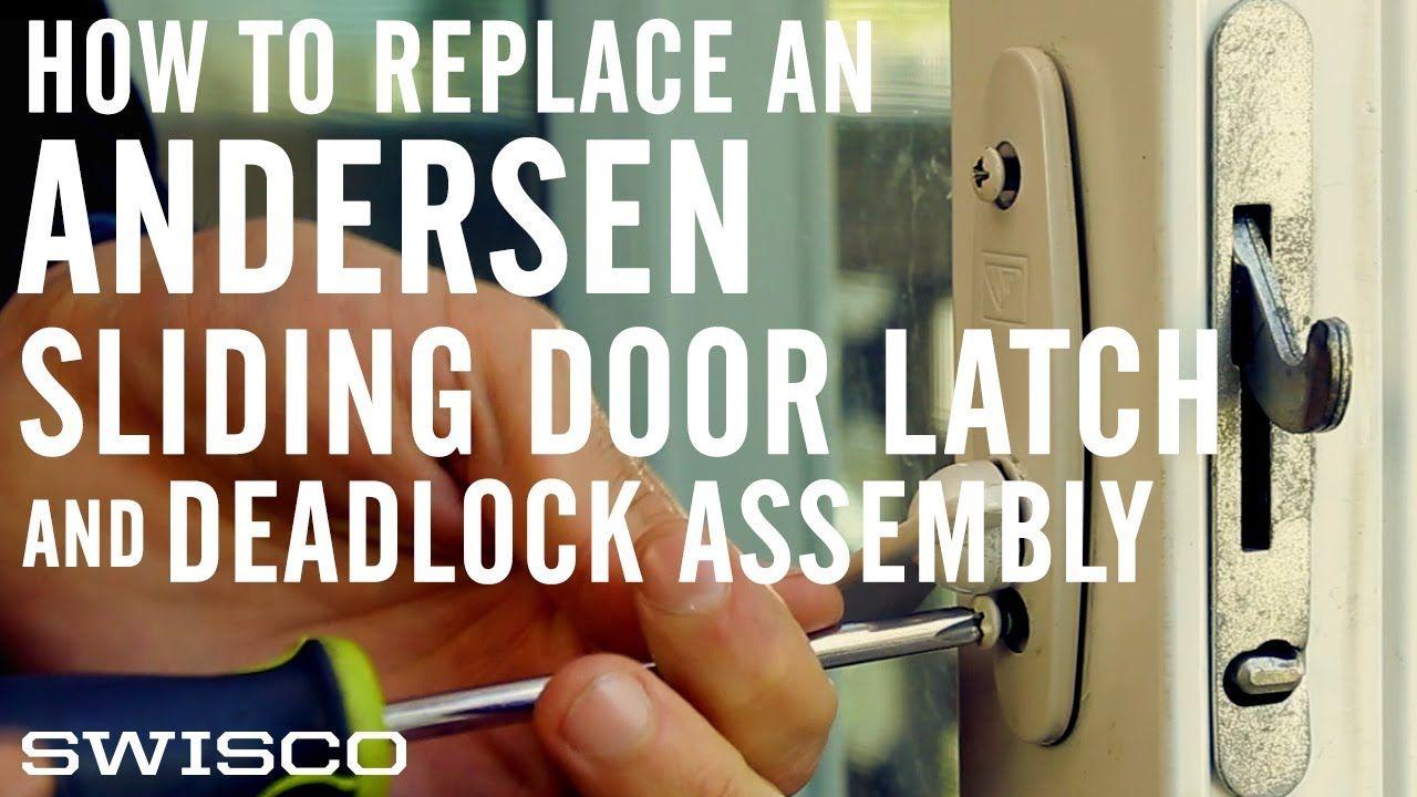 How To Replace An Andersen Sliding Door Latch Andersen Sliding Doors Door Latch Sliding Doors