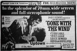 Ad for Gone with the Wind in 70mm at the Uptown in 1967.  Uptown Theatre, Salt Lake City, Utah