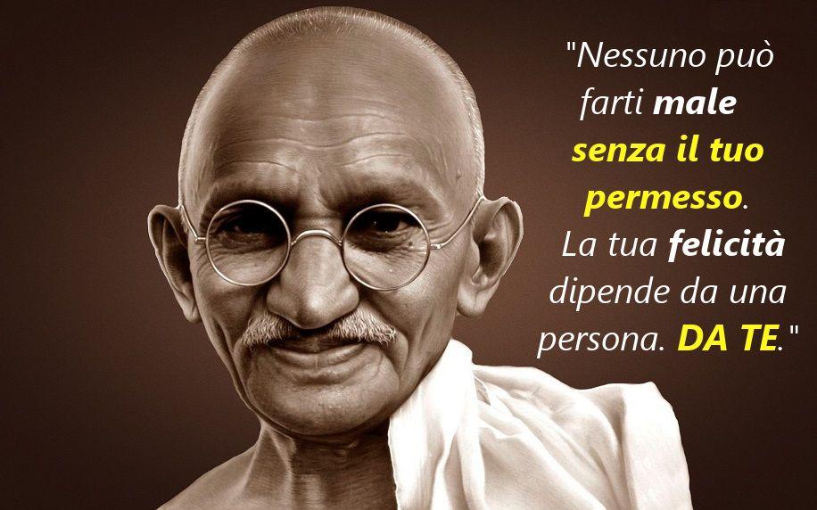 15 Frasi Di Gandhi Che Ti Cambieranno La Vita Sarai Una Persona