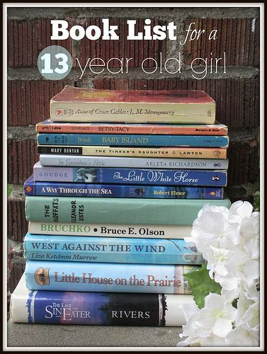 Book List For A 13 Year Old Girl Book Lists 13 Year Olds Books
