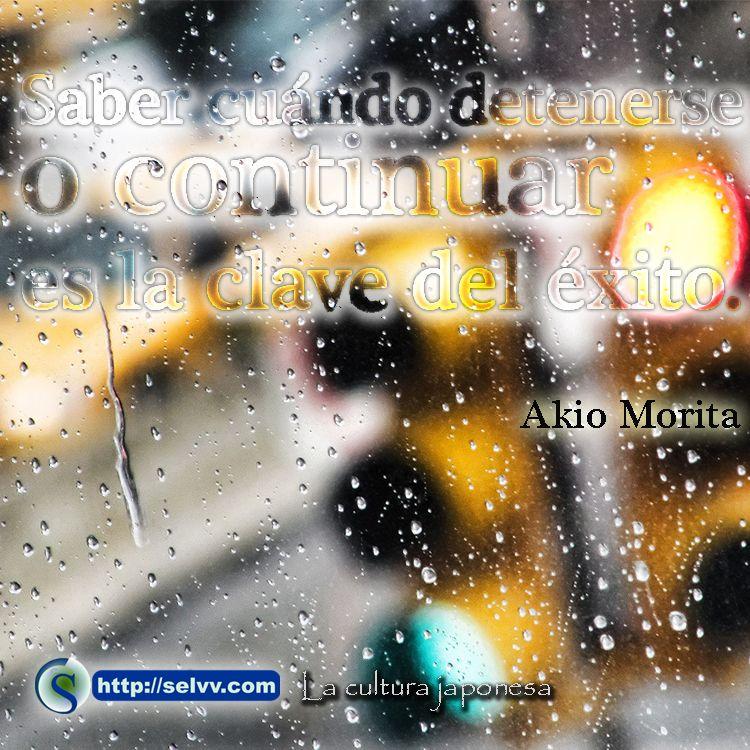 Saber cuando detenerse o continuar es la clave del éxito. Akio Morita http://selvv.com/la-cultura-japonesa/