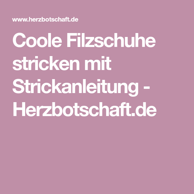 Coole Filzschuhe stricken mit Strickanleitung