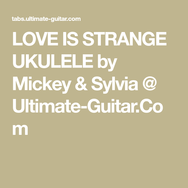 Love Is Strange Ukulele By Mickey Sylvia Ultimate Guitar