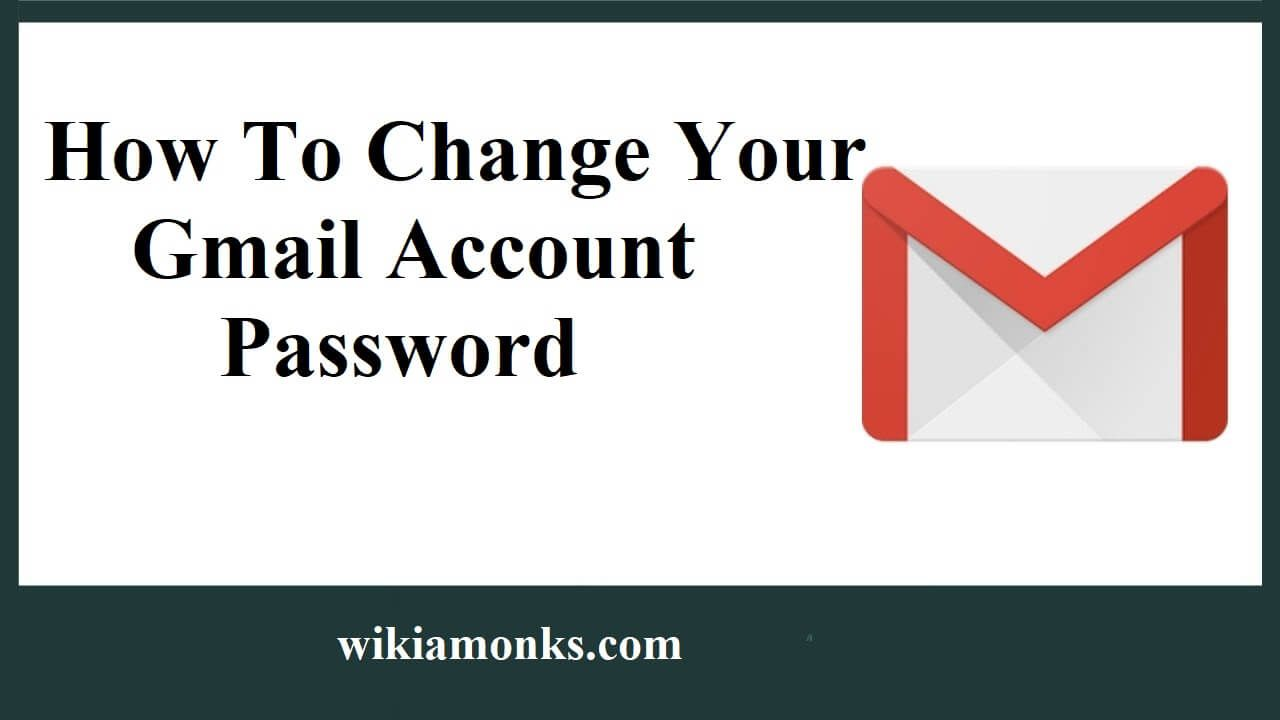 How To Change Your Gmail Account Password You Changed Accounting Passwords