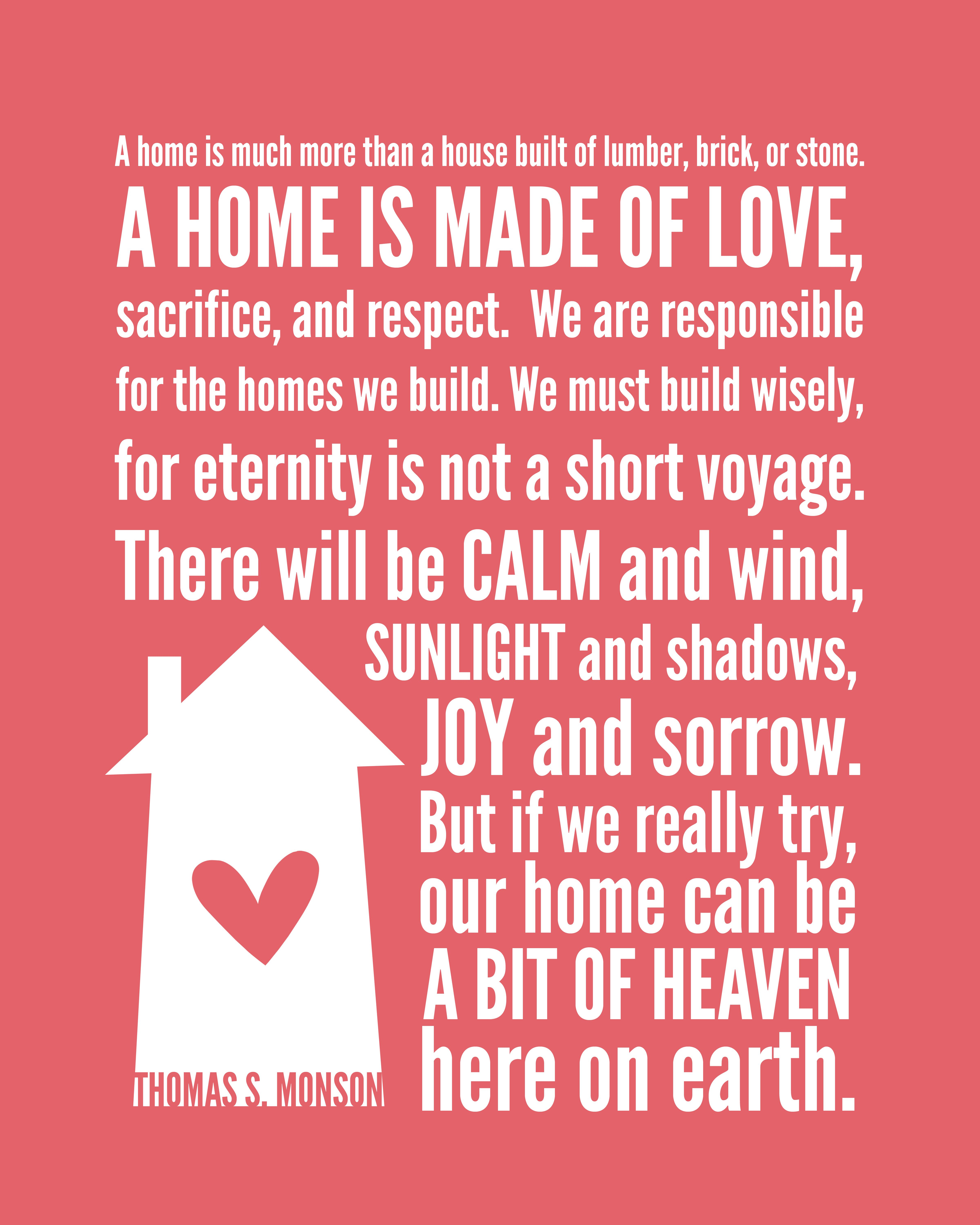HOME--Thomas S Monson | Family Home | Lds quotes, Church quotes