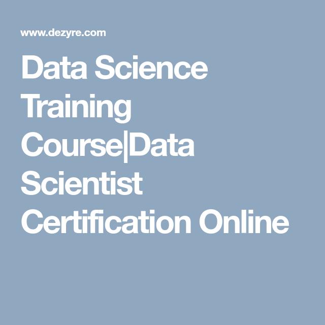 Data Science Training Course Data Scientist Certification Online ...