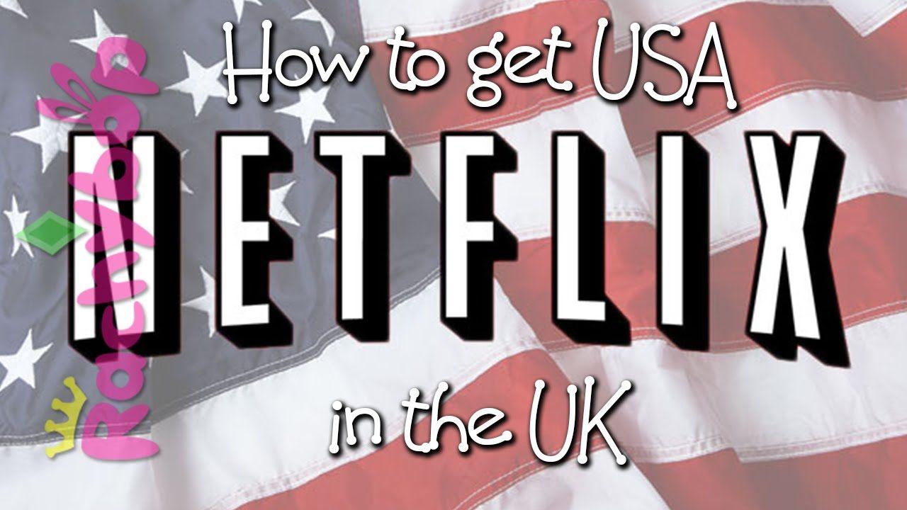 How to get USA Netflix in the UK Rachybop Netflix