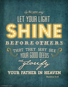 Let Your Light Shine Quotes God Faith Bible Christian Shine