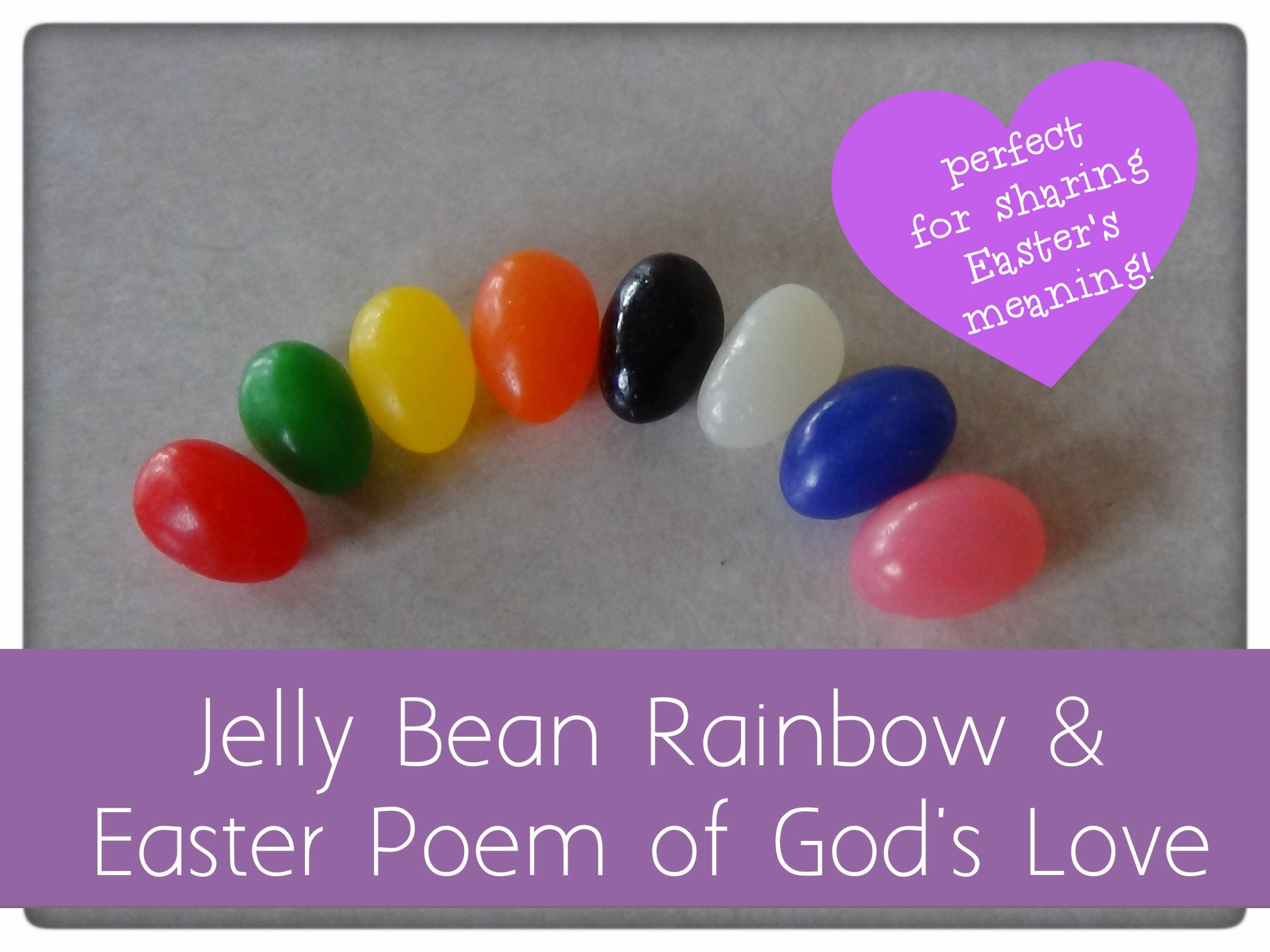 Jelly Bean Rainbow And Easter Poem Of God S Love