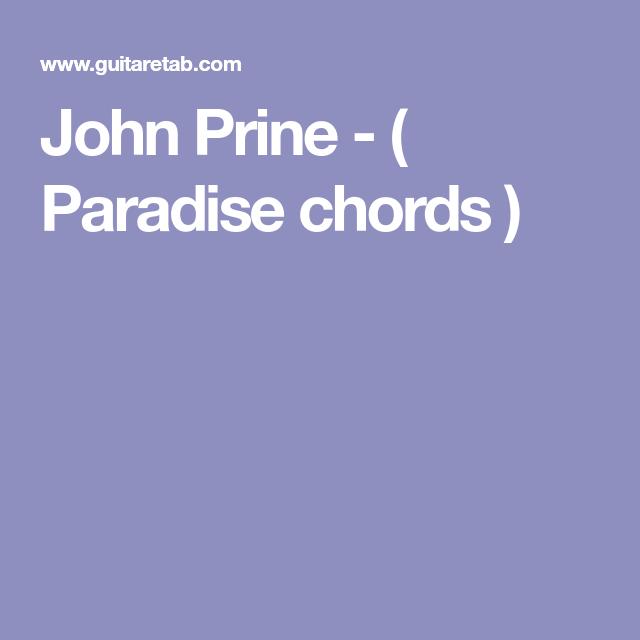 John Prine - ( Paradise chords )   Americana chords/lyrics ...