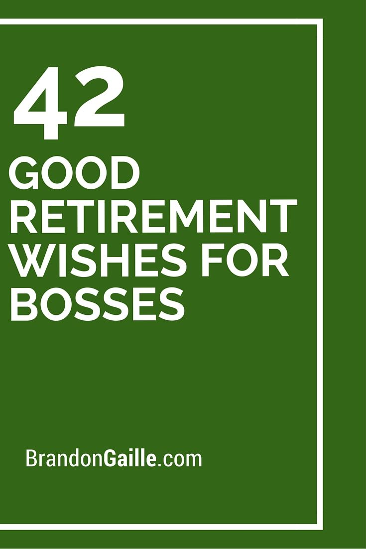 42 Good Retirement Wishes For Bosses Messages And Communication Retirement Messages For Boss
