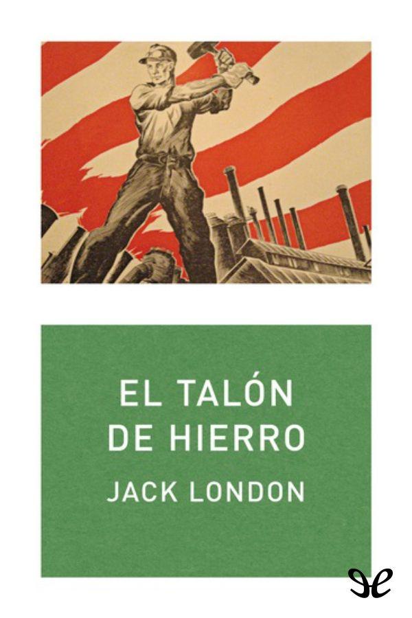 El Talón de Hierro   London in 2020   Jack london, This ...