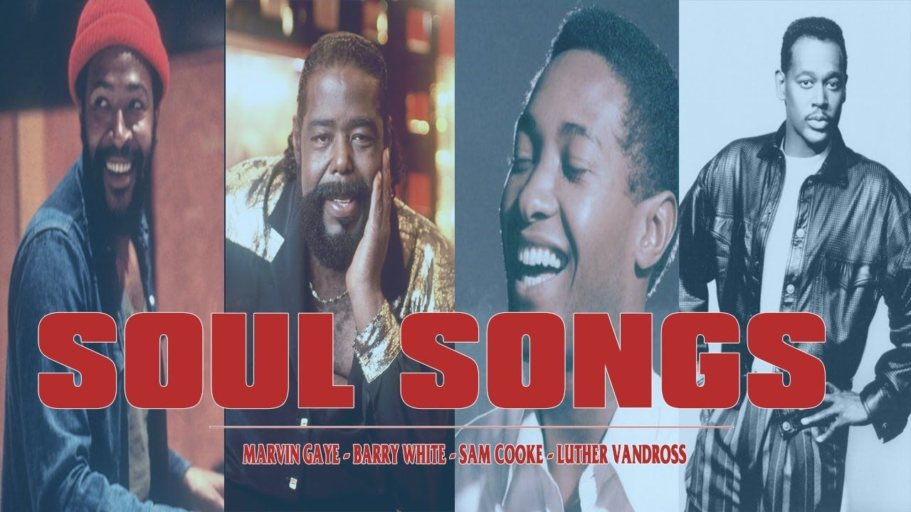 Top 100 Soul Songs Of All Time Soul Music Greatest Hits