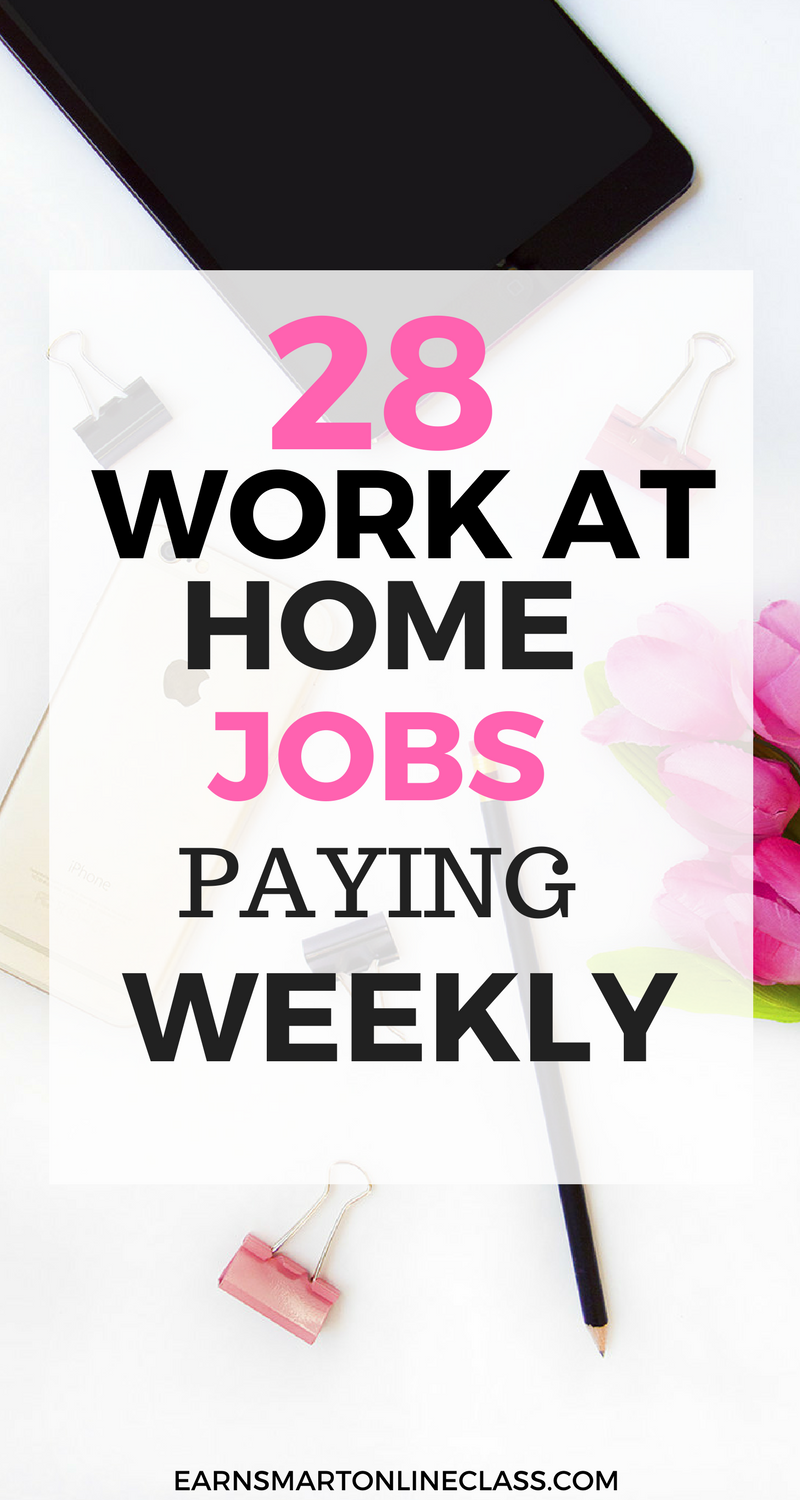28 Work At Home Jobs That Pay Weekly | Side Hustle | Cash from home