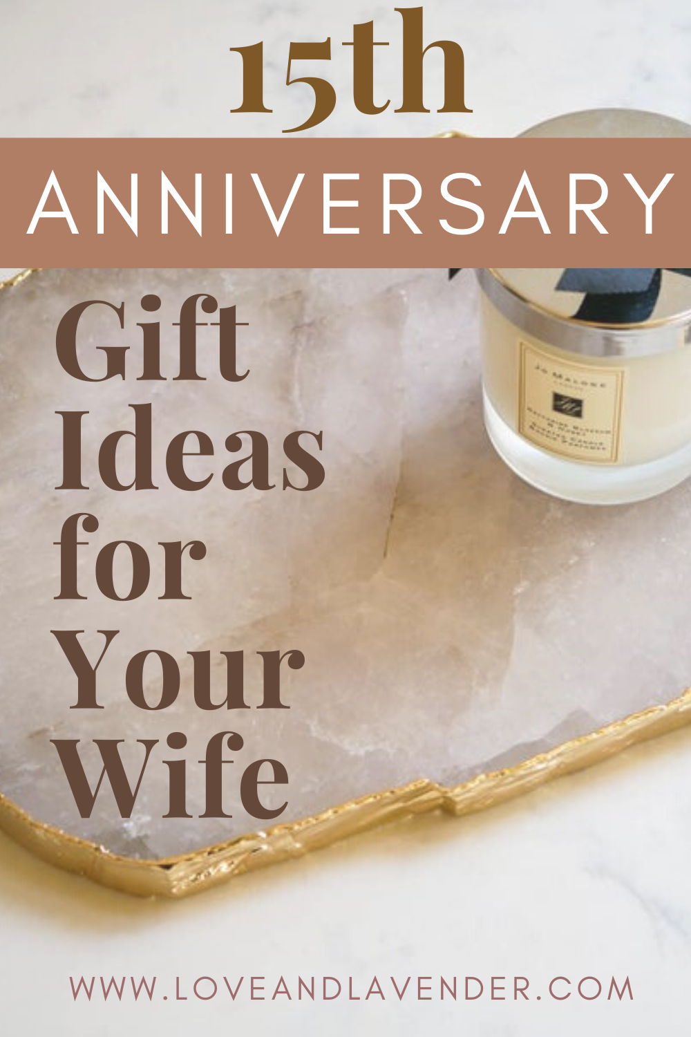 15th Anniversary Gift Ideas for your Wife15th