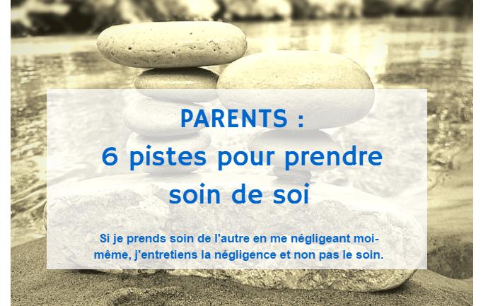 Prendre soin de soi : plus facile à dire qu'à faire... mais tellement nécessaire pour les parents ! 6 pistes pour y arriver et retrouver une parentalité épanouie