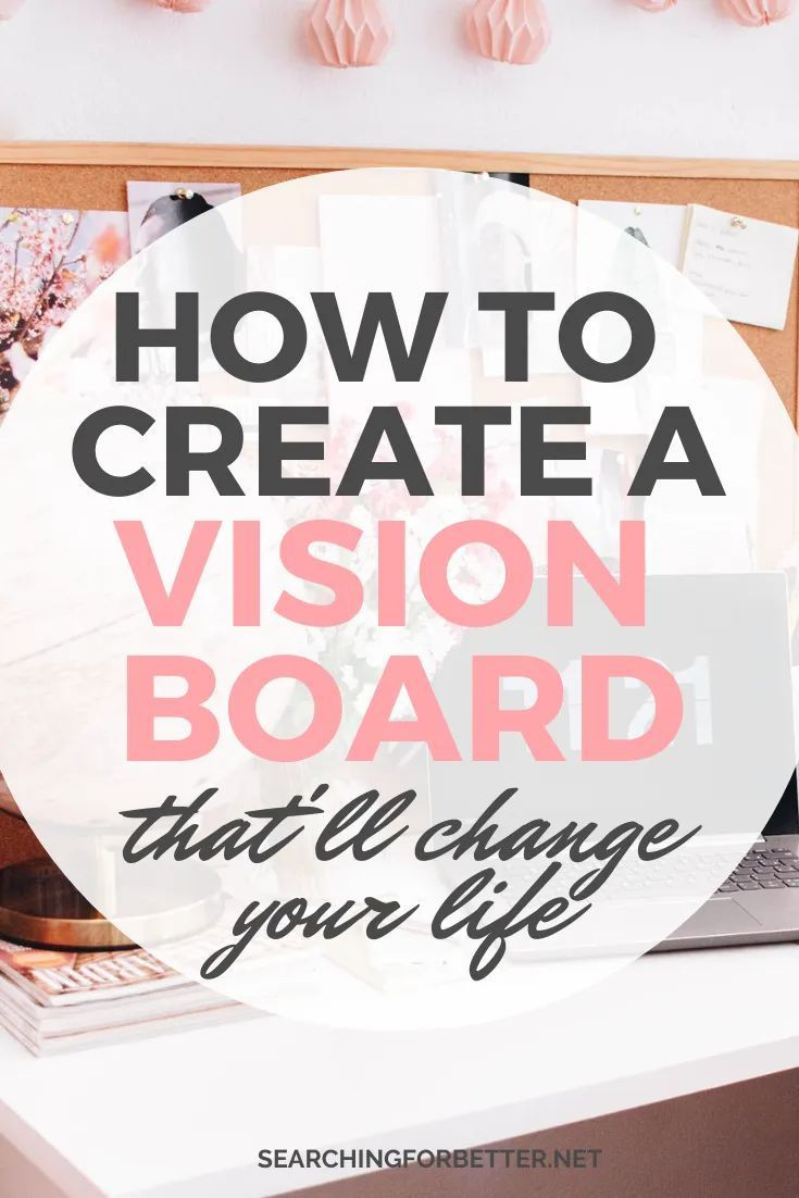How To Create A Vision Board For 2020 - Searching For Better