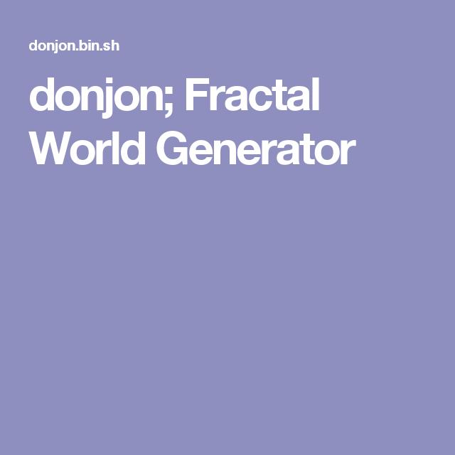 donjon; Fractal World Generator