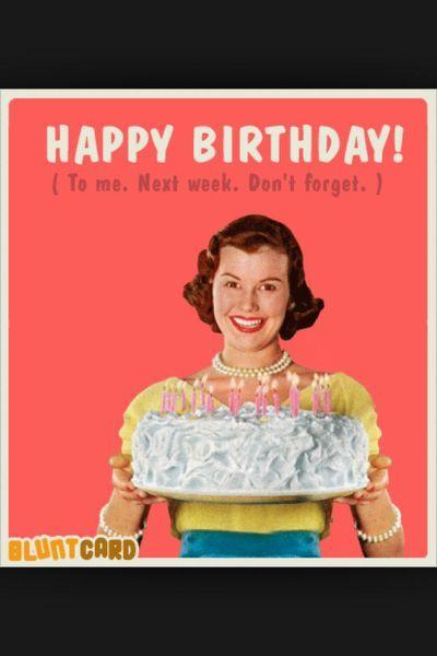Birthday Memes For Women Happy Birthday Funny Funny Birthday Meme Birthday Humor