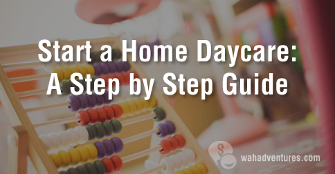 How To Start Your Own In Home Daycare Business A 15 Step Guide