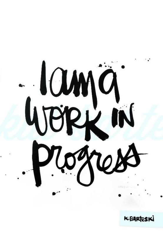 work in progress #quote | Happy Quotes | Quotes, Words quotes