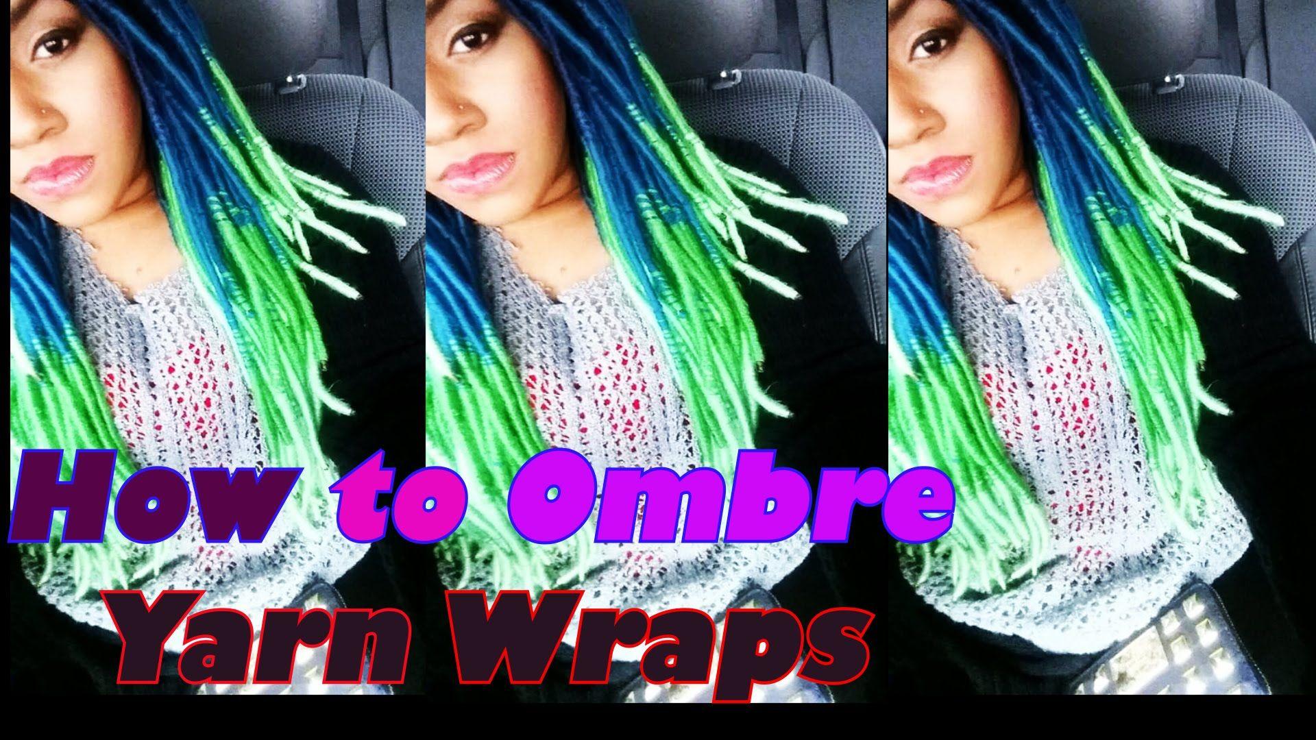 Ombre yarn wrapsgenie locsfaux dreads tutorial hairstyles