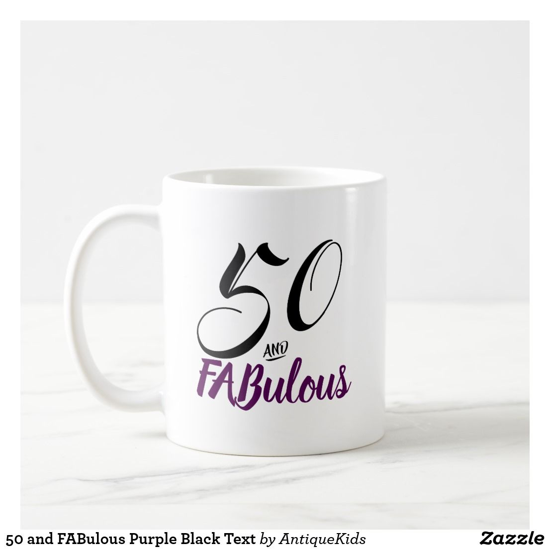 50 And Fabulous Text: 50 And FABulous Purple Black Text Coffee Mug