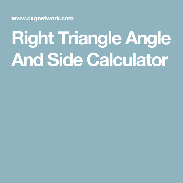 Right triangle angle and side calculator cornice pinterest right triangle angle and side calculator calculate for both angles and sides just enter any 2 fields publicscrutiny Images