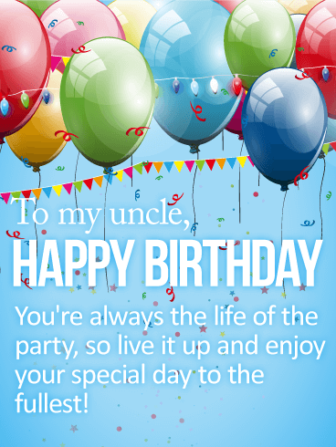 Enjoy Your Special Day Happy Birthday Card For Uncle Balloons