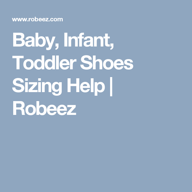 Baby Infant Toddler Shoes Sizing Help Robeez Baby Shoe Size Chart Toddler Shoes Baby Shoe Sizes
