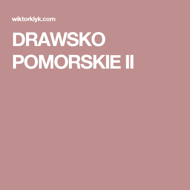 DRAWSKO POMORSKIE II