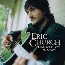 Love you Eric Church!