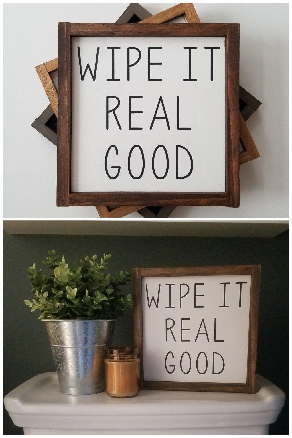 Wipe It Real Good Sign Bathroom Wall Decor Rustic Home Etsy Rustic Bathroom Wall Decor Powder Room Decor Bathroom Signs