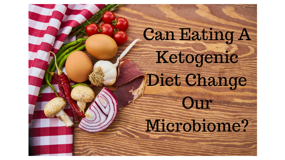 Can Eating A Ketogenic Diet Change Our Microbiome