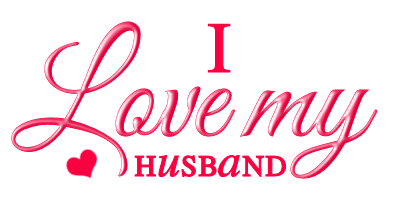 I Love My Husband And I Miss Him So Much Catch Phrase Love My