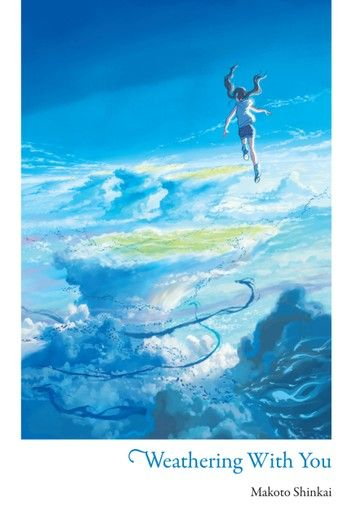Weathering With You ebook by Makoto Shinkai - Rakuten Kobo