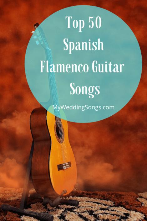 Top 50 Spanish Flamenco Guitar Songs for Weddings Guitar