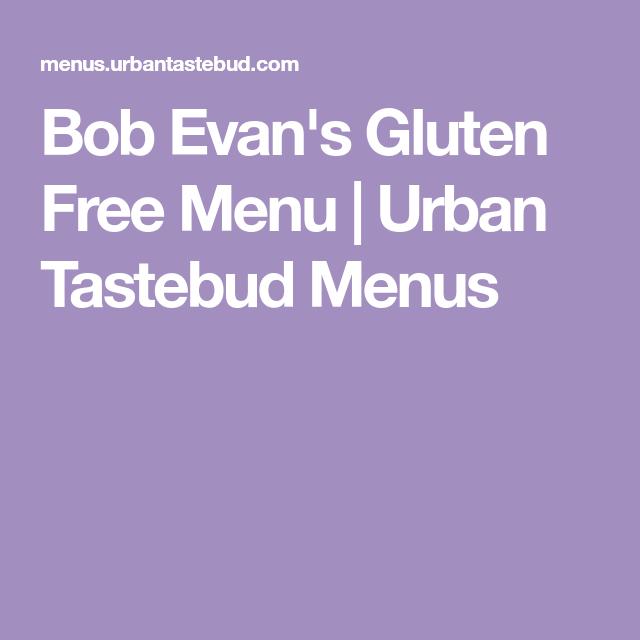 Bob Evan's Gluten Free Menu | Is / It by Urban Tastebud ...