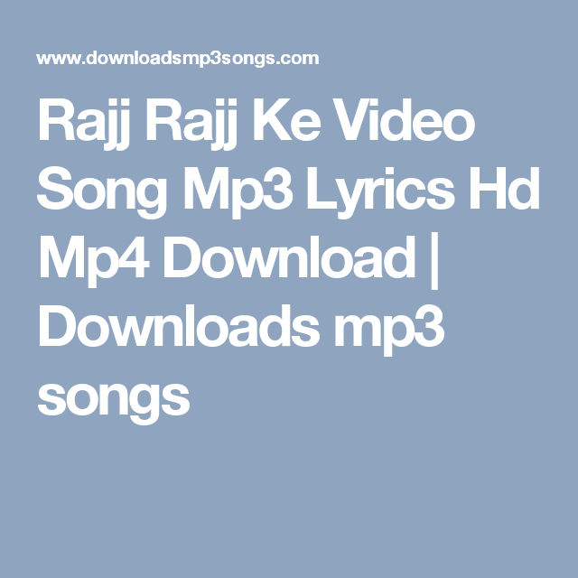 Shakiyaan Song Download Lyrics Mp3: Rajj Rajj Ke Video Song Mp3 Lyrics Hd Mp4 Download