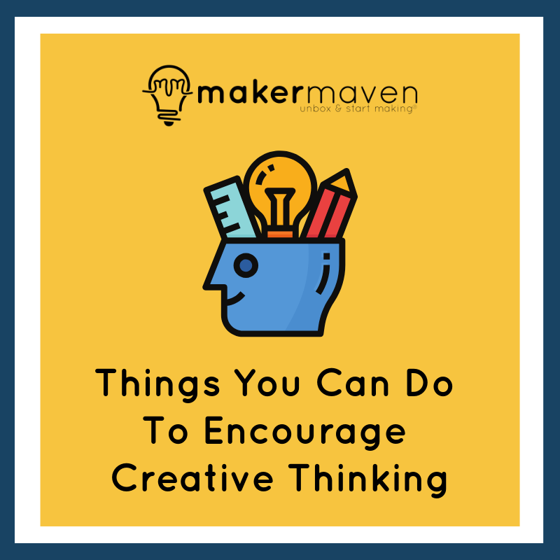 Things You Can Do To Encourage Creative Thinking In 2020 Creative Thinking Encouragement Creative