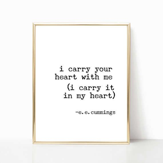 I carry your heart with me printable e.e. Cummings quote | DIY ...