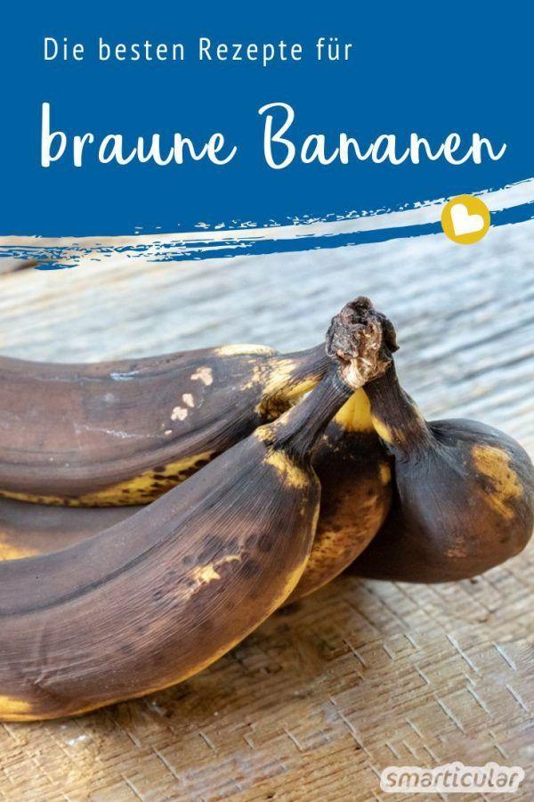 Braune Bananen nicht wegwerfen, sondern erstaunlich vielseitig weiterverarbeiten! #recipes